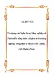 Luận văn tốt nghiệp:  Tín dụng của Ngân hàng Nông nghiệp và Phát triển nông thôn với phát triển nông nghiệp, nông thôn ở huyện Núi Thành, tỉnh Quảng Nam