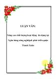 LUẬN VĂN: Nâng cao chất lượng hoạt động tín dụng tại Ngân hàng nông nghiệp& phát triển quận Thanh Xuân