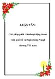 LUẬN VĂN:  Giải pháp phát triển hoạt động thanh toán quốc tế tại Ngân hàng Ngoại thương Việt nam