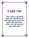Luận văn: Thực trạng và giải pháp nhằm đẩy nhanh tiến độ giải ngân nguồn vốn hỗ trợ phát triển chính thức (ODA) tại Việt Nam giai đoạn 2001-2005