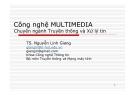 Bài giảng Công nghệ Multimedia - Chuyên ngành truyền thông và xử lý tin