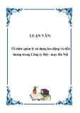 Luận văn tốt nghiệp: Tổ chức quản lý sử dụng lao động và tiền lương trong Công ty Dệt - may Hà Nội