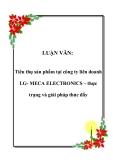 LUẬN VĂN:  Tiêu thụ sản phẩm tại công ty liên doanh LG- MECA ELECTRONICS – thực trạng và giải pháp thúc đẩy