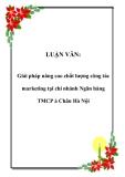 LUẬN VĂN:  Giải pháp nâng cao chất lượng công tác marketing tại chi nhánh Ngân hàng TMCP á Châu Hà Nội