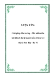 LUẬN VĂN:  Giải pháp Marketing - Mix nhằm thu hút khách du lịch cuối tuần ở khu vực thị xã Sơn Tây - Ba Vì