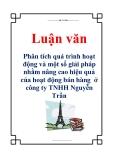 Luận văn: Phân tích quá trình hoạt động và một số giải pháp nhằm nâng cao hiệu quả của hoạt động bán hàng ở công ty TNHH Nguyễn Trần