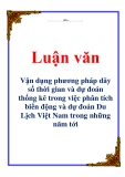 Luận văn: Vận dụng phương pháp dãy số thời gian và dự đoán thống kê trong việc phân tích biến động và dự đoán Du Lịch Việt Nam trong những năm tớ