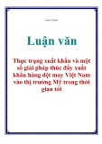 Luận văn: Thực trạng xuất khẩu và một số giải pháp thúc đẩy xuất khẩu hàng dệt may Việt Nam vào thị trường Mỹ trong thời gian tới