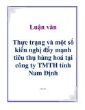 Luận văn: Thực trạng và một số kiến nghị đẩy mạnh tiêu thụ hàng hoá tại công ty TMTH tỉnh Nam Định