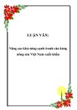 LUẬN VĂN:  Nâng cao khả năng cạnh tranh của hàng nông sản Việt Nam xuất khẩu