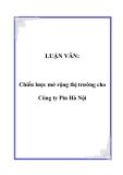LUẬN VĂN:Chiến lược mở rộng thị trường cho Công ty Pin Hà Nội