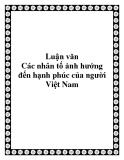 Luận văn: Các nhân tố ảnh hưởng đến hạnh phúc của người Việt Nam