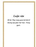Luận văn: Thực trạng quan hệ kinh tế thương mại giữa Việt Nam - Trung Quốc