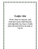 Luận văn: Nâng cao năng lực cạnh tranh dịch vụ giao nhận hàng hóa xuất nhập khẩu của công ty cổ phần phát triển kinh tế hỗ trợ tài năng trẻ Việt Nam