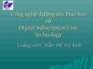 Công nghệ đường dây thuê bao số - Trần Thị Trà Vinh