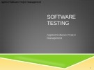 Applied Software Project Management - SOFTWARE TESTING