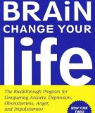 Book: Change Your Brain, Change Your Life: The Breakthrough Program for Conquering Anxiety, Depression, Obsessiveness, Anger, and Impulsiveness - Getting unstuck