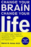 Change Your Brain, Change Your Life: The Breakthrough Program for Conquering Anxiety, Depression, Obsessiveness, Anger, and Impulsiveness_1