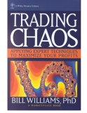 Trading Chaos: Applying Expert Techniques to Maximize Your Profits (Wiley Finance Editions)