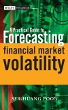 A Practical Guide to Forecasting Financial Market Volatility