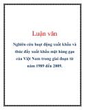 Luận văn: Nghiên cứu hoạt động xuất khẩu và thúc đẩy xuất khẩu mặt hàng gạo của Việt Nam trong giai đoạn từ năm 1989 đến 2009.