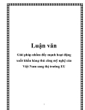 Luận văn:Giải pháp nhằm đẩy mạnh hoạt động xuất khẩu hàng thủ công mỹ nghệ của Việt Nam sang thị trường EU