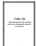 Luận văn: Một số giải pháp thúc đẩy hoạt động kinh doanh xuất nhập khẩu xăng dầu của Việt Nam