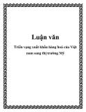 Luận văn:Triển vọng xuất khẩu hàng hoá của Việt nam sang thị trường Mỹ