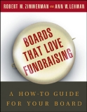 Boards That Love Fundraising A How-to Guide for Your Board