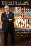 Business as War Battling for Competitive Advantage