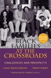 Black Families at the Crossroads Challenges and Prospects