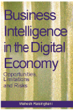 Business Intelligence in the Digital Economy Opportunities Limitations and Risks