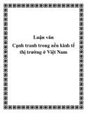 Luận văn: Cạnh tranh trong nền kinh tế thị trường ở Việt Nam