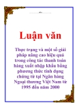 Luận văn: Thực trạng và một số giải pháp nâng cao hiệu quả trong công tác thanh toán hàng xuất nhập khẩu bằng phương thức tính dụng chứng từ tại Ngân hàng Ngoại thương Việt Nam từ 1995 đến năm 2000