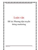 Luận văn: Phương tiện truyền thông Marketing