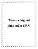 Thành công với phần mềm CRM