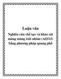 Luận văn: Nghiên cứu chế tạo và khảo sát màng mỏng ôxit nhôm (Al2O3) bằng phương pháp quang phổ