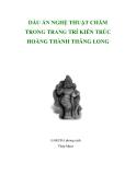 DẤU ẤN NGHỆ THUẬT CHĂM TRONG TRANG TRÍ KIẾN TRÚC HOÀNG THÀNH THĂNG LONG
