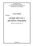 Giáo trình cơ học kết cấu 1 hệ phẳng tĩnh định - Nguyễn Thạc Vũ
