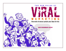 The New Rules of Viral Marketing How word-of-mouse spreads your ideas