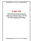 Luận văn: Phát triển thị trường tiêu thụ sản phẩm của chi nhánh công ty CP TM DV XNK Sangiang tại Đà Nẵng