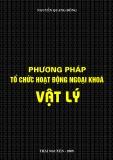 Ebook Phương pháp tổ chức hoạt động ngoại khóa Vật lý - Nguyễn Quang Đông