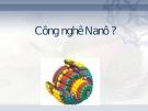 Công nghê Nanô ?