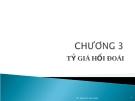 Tỷ giá hối đoái - Chương 3 - Ths Hoàng Thị Lan Hương