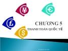 Chương 5 - THANH TOÁN QUỐC TẾ - Ths Hoàng Thị Lan Hương