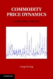 COMMODITY PRICE DYNAMICS Commodity Price Dynamics: A Structural Approach