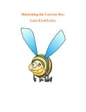 Illustrating the Cartoon Bee, Lazy-Eyed Larry