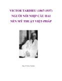 VICTOR TARDIEU (1867-1937) NGƯỜI NỐI NHỊP CẦU HAI NỀN MỸ THUẬT VIỆT-PHÁP