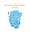 This Cartoon Elephant Wouldn't Hurt a Fly