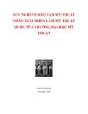 SUY NGHĨ VỀ ĐÀO TẠO MỸ THUẬT NHÂN XEM TRIỂN LÃM MỸ THUẬT QUỐC TẾ 6 TRƯỜNG ĐẠI HỌC MỸ THUẬT